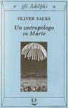 Amazon libros descargar audio UN ANTROPOLOGO SU MARTE-SETTE RACCONTI PARADOSSALI 9788845913969 de OLIVER SACKS