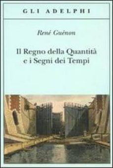 il regno della quantita e i segni dei tempi-rene guenon-9788845923869