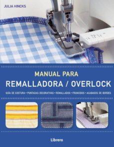 Descarga gratis los mejores libros para leer. MANUAL PARA REMALLADORA / OVERLOCK in Spanish DJVU MOBI 9789089987969