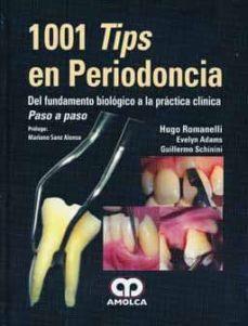 Descarga gratuita de libros de computadora torrent 1001 TIPS EN PERIODONCIA: DEL FUNDAMENTO BIOLOGICO A LA PRACTICA CLINICA: PASO A PASO en español