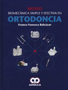 Descargar libros electrónicos gratuitos pdfs BIOSEO. BIOMECANICA SIMPLE Y EFECTIVA EN ORTODONCIA 9789588871769 en español PDB ePub