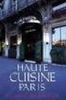 HAUTE CUISINE PARIS - FERNANDO BATIZ DE BAZIRE | Triangledh.org