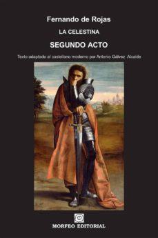 la celestina. segundo acto (texto adaptado al castellano moderno por antonio gálvez alcaide) (ebook)-antonio galvez alcaide-fernando de rojas-cdlap00002669