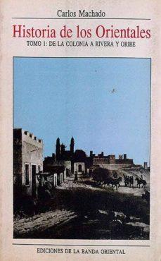 Curiouscongress.es Historia De Los Orientales Tomo 1: De La Colonia A Rivera Y Oribe Image