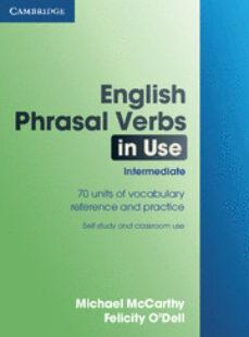 Descargar ENGLISH PHRASAL VERBS IN USE INTERMEDIATE gratis pdf - leer online