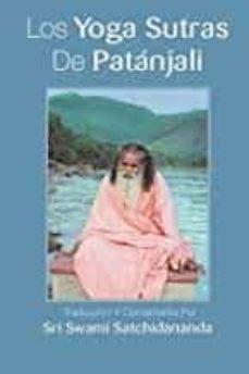 Encuentroelemadrid.es Los Yoga Sutras De Patanjali: Traduccion Y Comentarios Por Sri Swami Satchidananda (Spanish Edition) Image