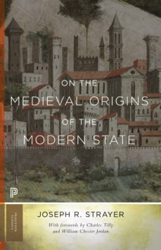 on the medieval origins of the modern state (ebook)-joseph r. strayer-9781400828579