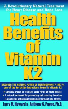 health benefits of vitamin k2 (ebook)-larry m howard-anthony c payne-9781591205579
