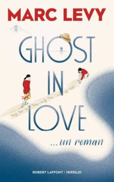 Descargar google ebooks en formato pdf GHOST IN LOVE de MARC LEVY in Spanish PDF
