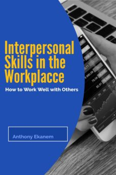 interpersonal skills in the workplace (ebook)-anthony ekanem-9783965449879