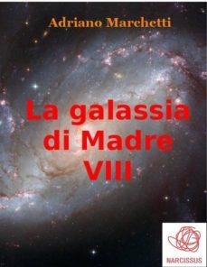 la galassia di madre - viii (ebook)-9786050467079