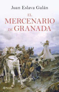 EL MERCENARIO DE GRANADA EBOOK   JUAN ESLAVA GALAN