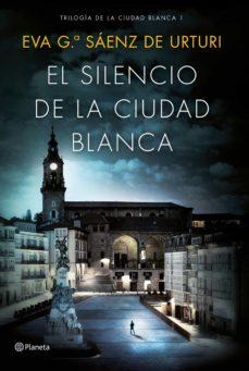 el silencio de la ciudad blanca (ebook)-eva garcia saenz de urturi-9788408154679