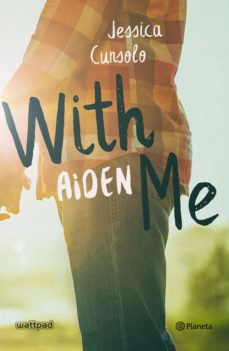 Descargar libro gratis amazon WITH ME. AIDEN en español de JESSICA CUNSOLO