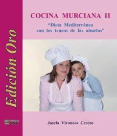 Javiercoterillo.es Cocina Murciana Ii (Edicion Oro): Dieta Mediterranea Con Los Trucos De Las Abuelas Image