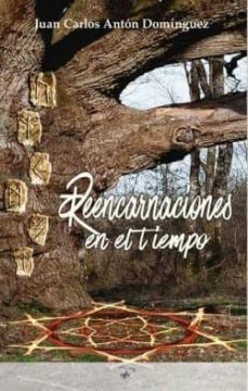 REENCARNACIONES EN EL TIEMPO - JUAN CARLOS ANTON DOMINGUEZ   Adahalicante.org
