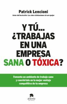 y tu ¿trabajas en una empresa sana o toxica?-patrick lencioni-9788415320579