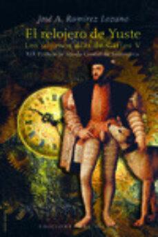 Carreracentenariometro.es El Relojero De Yuste: Los Ultimos Dias De Carlos V Image