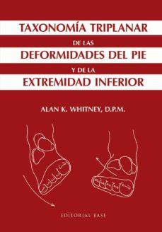taxonomia triplanar de las deformidades del pie y de la extremidad inferior-alan k. whitney-9788415706779