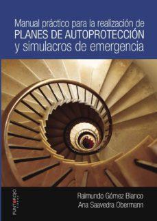 Descargar MANUAL PRACTICO PARA LA REALIZACION DE PLANES DE AUTOPROTECCION Y SIMULACROS DE EMERGENCIA gratis pdf - leer online
