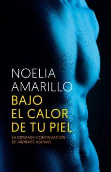 bajo el calor de tu piel (ebook)-noelia amarillo-9788415952879