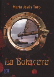 Descargas gratuitas de libros para kindle. LA BOTAVARA de MARIA JESUS TORO en español