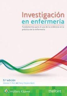 Descarga gratuita de libros de audio para mp3 INVESTIGACIÓN EN ENFERMERÍA (9ª EDICION) 9788417033279 de POLIT DENISE P / TATANO BECK CHERY FB2