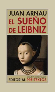 Servicio de descarga de libros. EL SUEÑO DE LEIBNIZ (Literatura española) de JUAN ARNAU  9788417143879