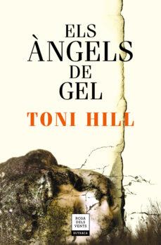 Descargar libro francés gratis ELS ÀNGELS DE GEL (Spanish Edition) 9788417444679 de TONI HILL
