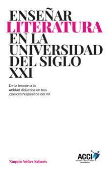 Ebook de descarga gratuita para móvil. ENSEÑAR LITERATURA EN LA UNIVERSIDAD DEL SIGLO XXI 9788417867379 FB2 RTF ePub (Literatura española)