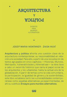arquitectura y politica: ensayos para mundos alternativos-angel mulero-9788425224379