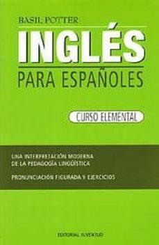 ingles para españoles: curso elemental (46ª ed.)-basil potter-9788426109279