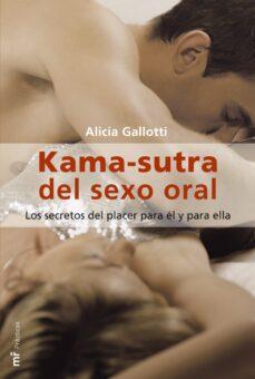 kama-sutra del sexo oral: los secretos del placer para el y para ella-alicia gallotti-9788427031579