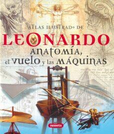 leonardo: anatomia, el vuelo y las maquinas-9788430572779