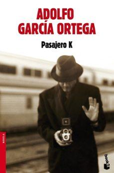 pasajero k-adolfo garcia ortega-9788432220579