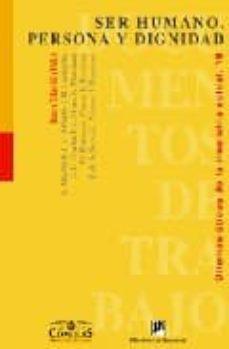 Descarga gratuita de libros electrónicos en formato pdf. SER HUMANO, PERSONA Y DIGNIDAD