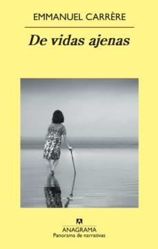 de vidas ajenas (ebook)-emmanuel carrère-9788433933379