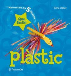 Descargador de libros de Google para Android PLASTIC (MANUALITATS EN 5 PASSOS) de ANNA LLIMOS 9788434228979 PDF