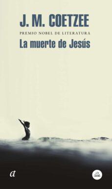 Descargar libros en línea de audio gratis LA MUERTE DE JESÚS 9788439735779 RTF de J.M. COETZEE