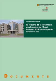 Libros descargables gratis para teléfonos android HISTORIA DE LA INFERMERIA EN EL CONTEXT DE L ESPAI EUROPEU D EDUC ACIO SUPERIOR