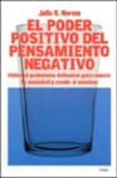 Permacultivo.es El Poder Positivo Del Pensamiento Negativo: Utiliza El Pesimismo Defensivo Para Reducir Tu Ansiedad Y Rendir Al Maximo Image