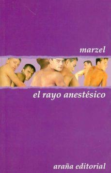 el rayo anestesico-manuel ramon marzel marcel rodes-9788460943679
