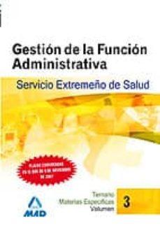 Bressoamisuradi.it Gestion De La Funcion Administrativa Del Servicio Extremeño De Sa Lud (Ses). Temario Materias Especificas (Vol. Iii) Image