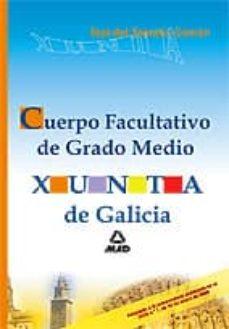 Cuerpo Facultativo De Grado Medio De La Xunta De Galicia Test De L Temario Comun Vv Aa Comprar Libro 9788466590679