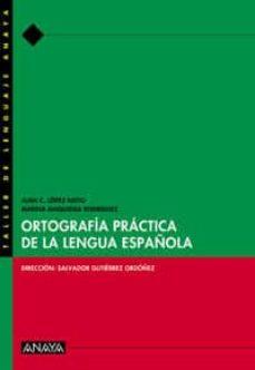 ortografia practica de la lengua española-juan c. lopez nieto-marina maquieira rodriguez-9788466716079