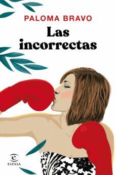 Descarga de libros de texto gratis LAS INCORRECTAS de PALOMA BRAVO