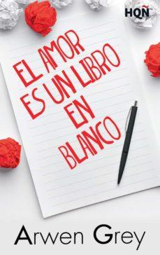 Descargar gratis ebooks pdf para j2ee EL AMOR ES UN LIBRO EN BLANCO de ARWEN GREY  (Spanish Edition) 9788468791579