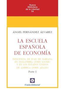 escuela española de economia parte i influencia de juan de marian a en inglaterra y en los estados unidos de america-angel alvarez fernandez-9788472097179