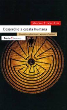 desarrollo a escala humana conceptos, aplicaciones y algunas refl exiones-manfred a. max-neef-9788474262179