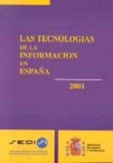 LAS TECNOLOGIAS DE LA INFORMACION EN ESPAÑA, 2001 - VV.AA.   Adahalicante.org
